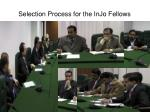 selection process for the injo fellows