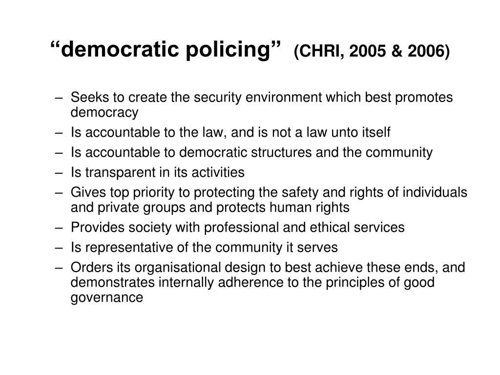 """""""democratic policing"""""""