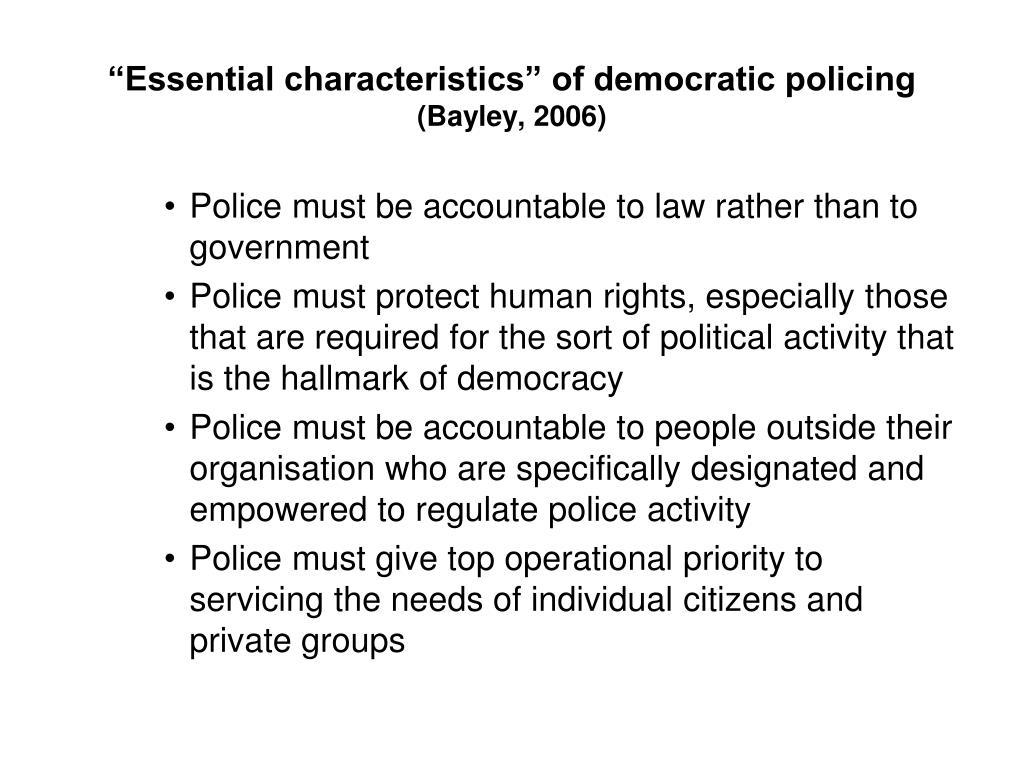 """Essential characteristics"" of democratic policing"