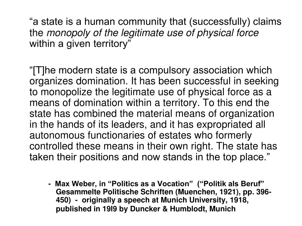 """""""a state is a human community that (successfully) claims the"""