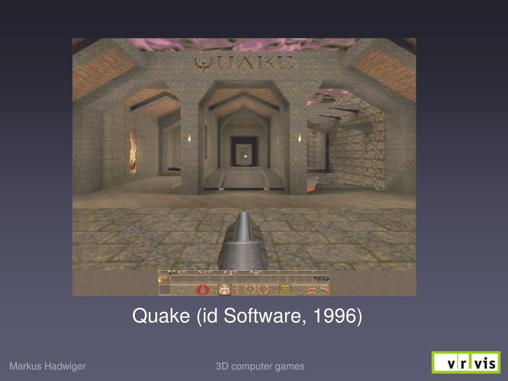 Quake (id Software, 1996)