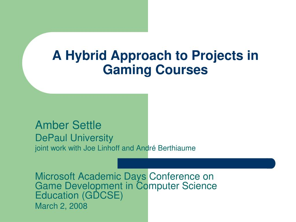 a hybrid approach to projects in gaming courses l.