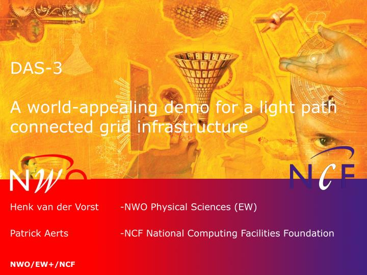 Das 3 a world appealing demo for a light path connected grid infrastructure