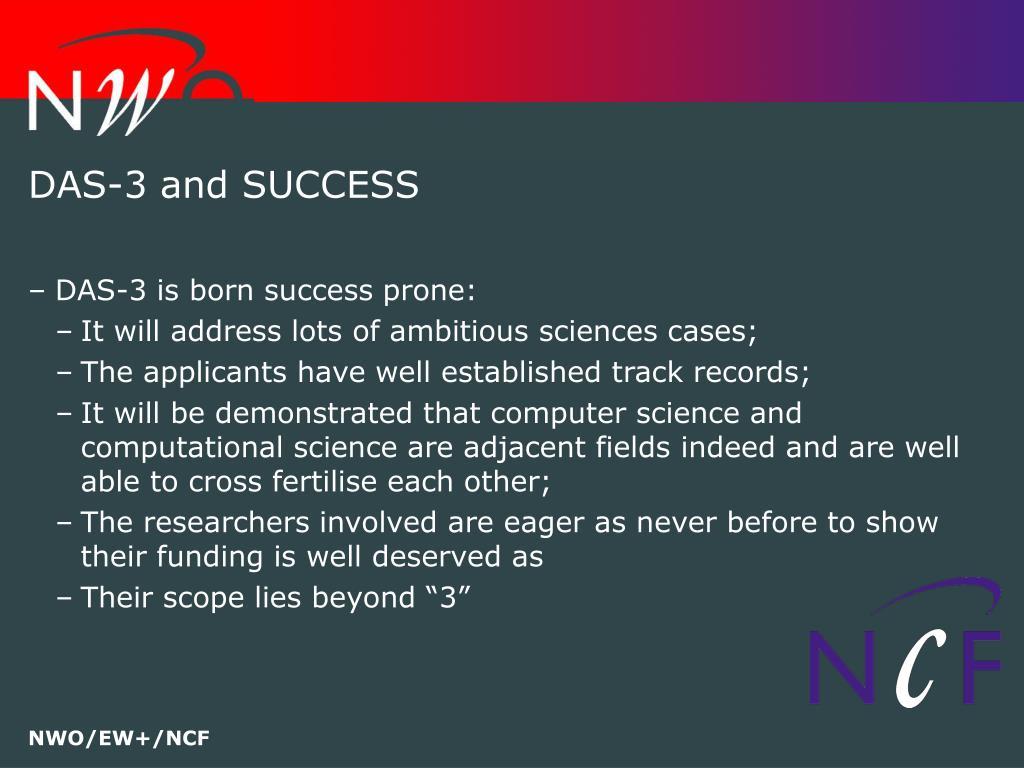 DAS-3 and SUCCESS