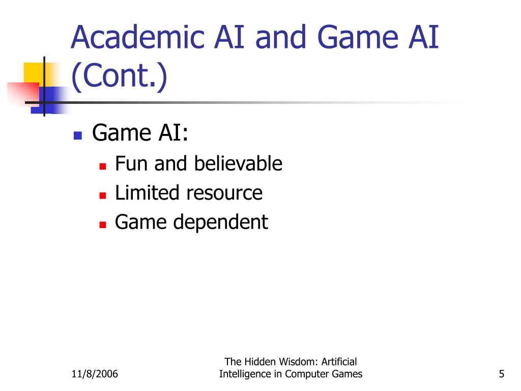 Academic AI and Game AI (Cont.)