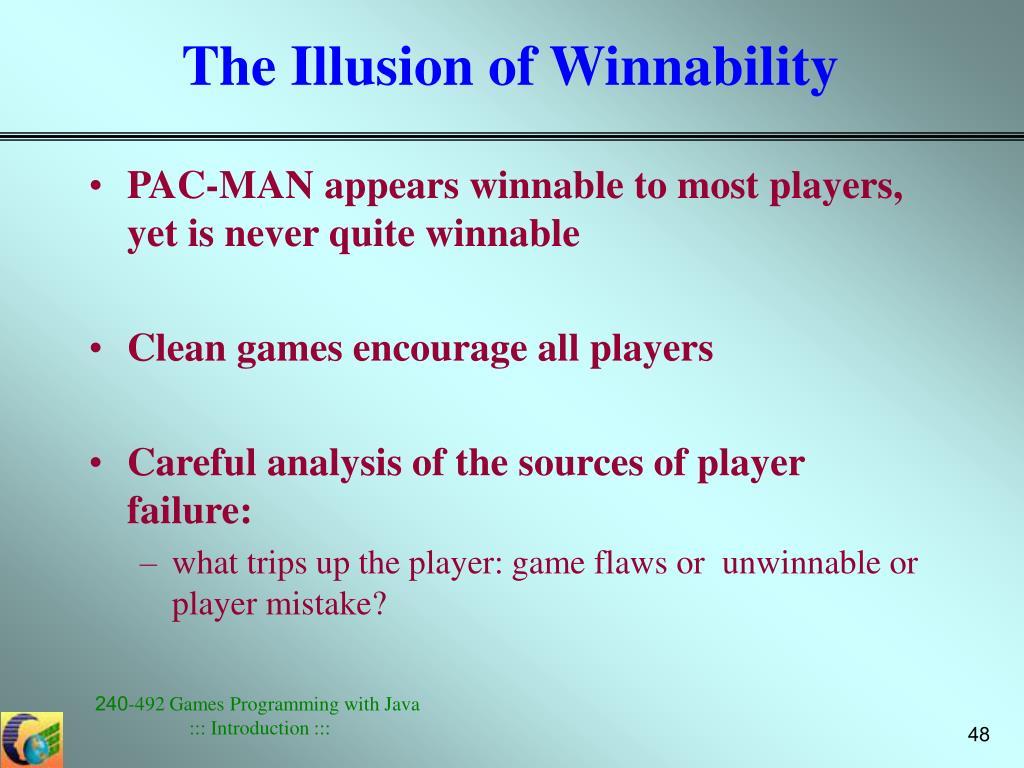 The Illusion of Winnability