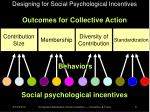 designing for social psychological incentives