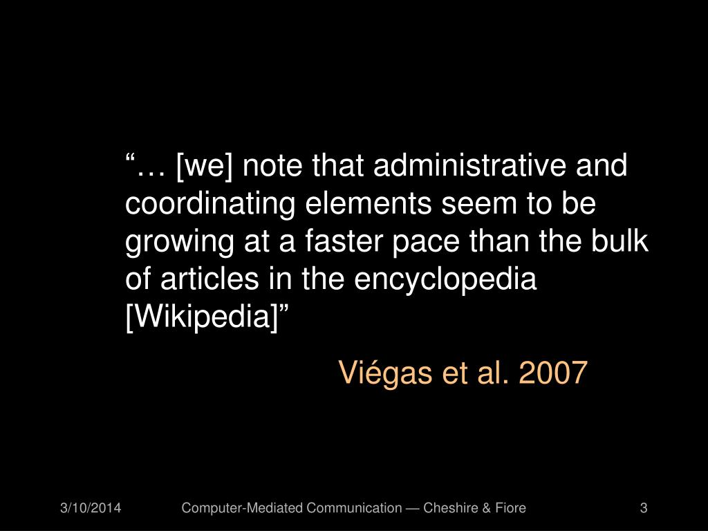 """""""… [we] note that administrative and coordinating elements seem to be growing at a faster pace than the bulk of articles in the encyclopedia [Wikipedia]"""""""
