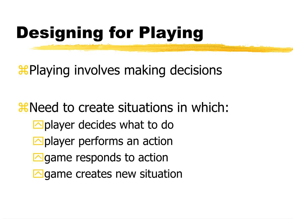 Designing for Playing