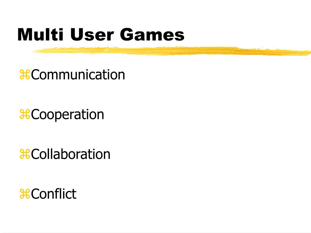 Multi User Games