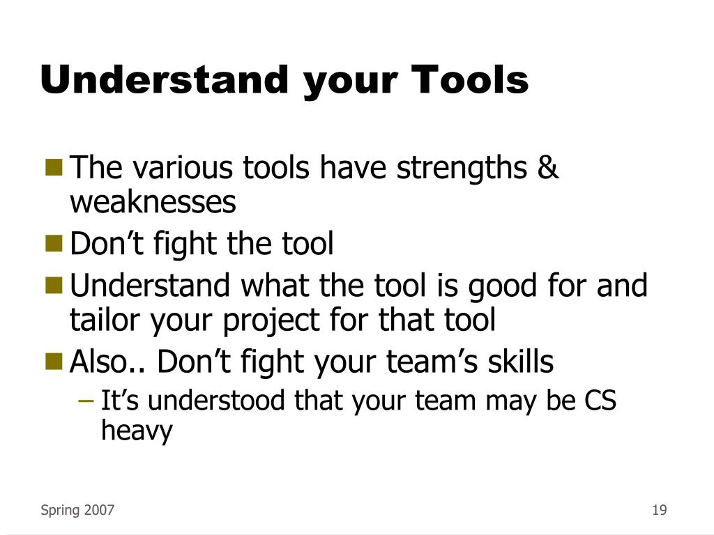 Understand your Tools