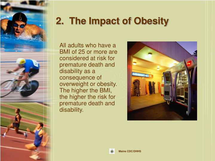 2.  The Impact of Obesity
