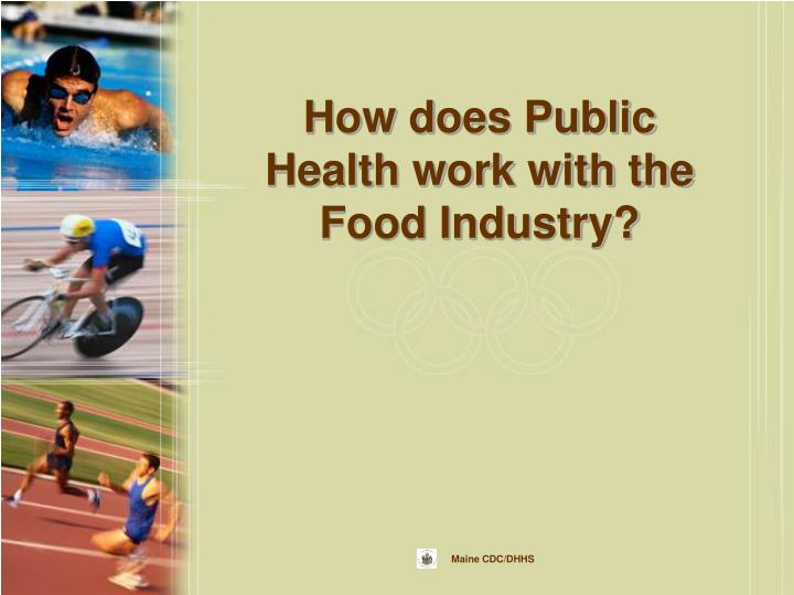 How does Public Health work with the Food Industry?