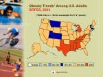 obesity trends among u s adults brfss 2004