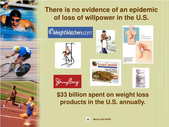 There is no evidence of an epidemic of loss of willpower in the U.S.