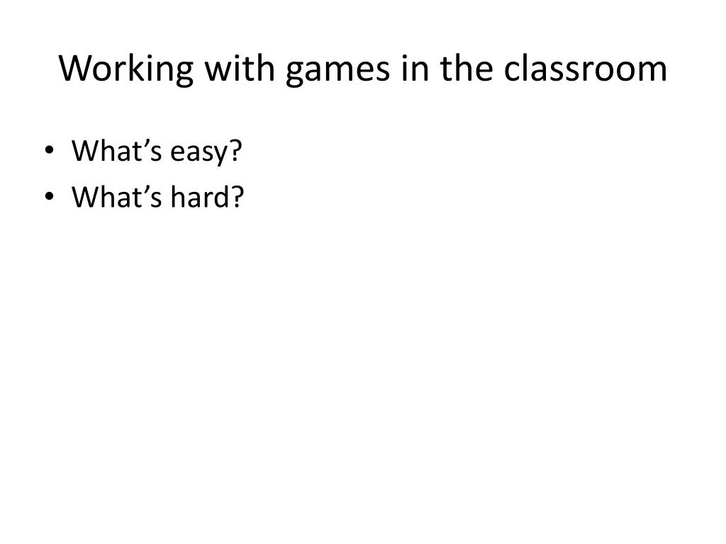 Working with games in the classroom