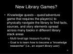 new library games