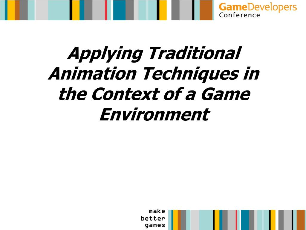 Applying Traditional Animation Techniques in the Context of a Game Environment