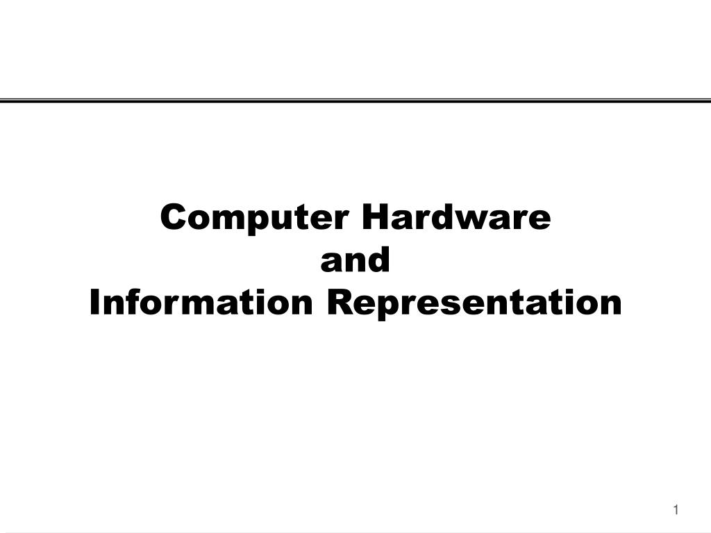 computer hardware and information representation l.