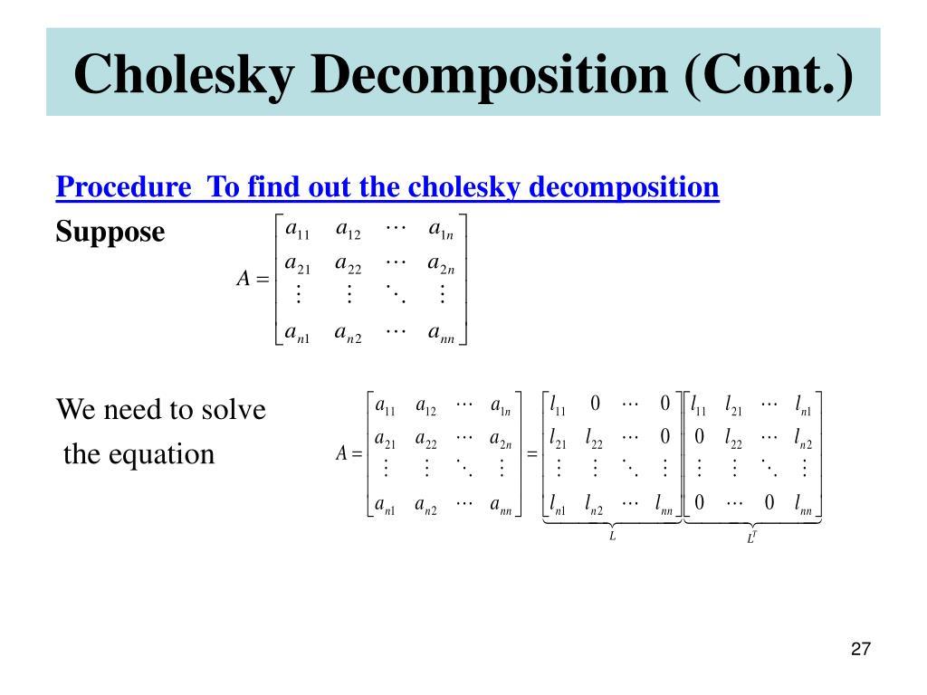 Cholesky Decomposition (Cont.)