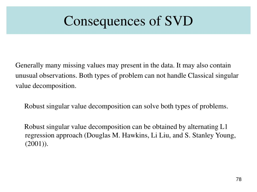 Consequences of SVD