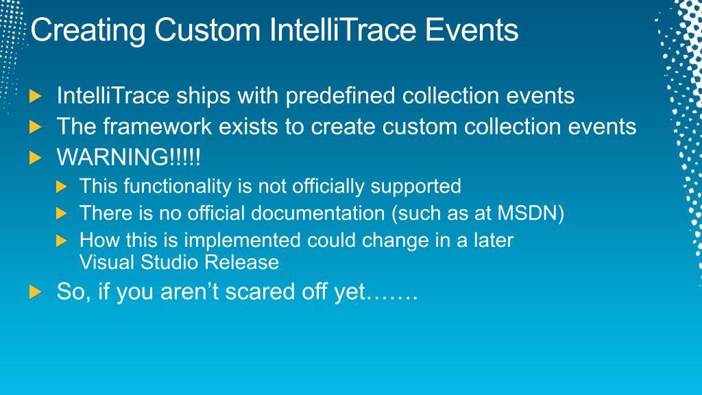 Creating Custom IntelliTrace Events