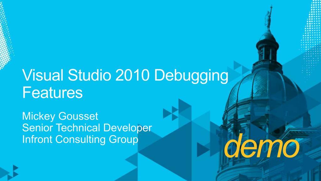 Visual Studio 2010 Debugging Features