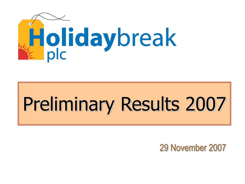 preliminary results 2007 l.