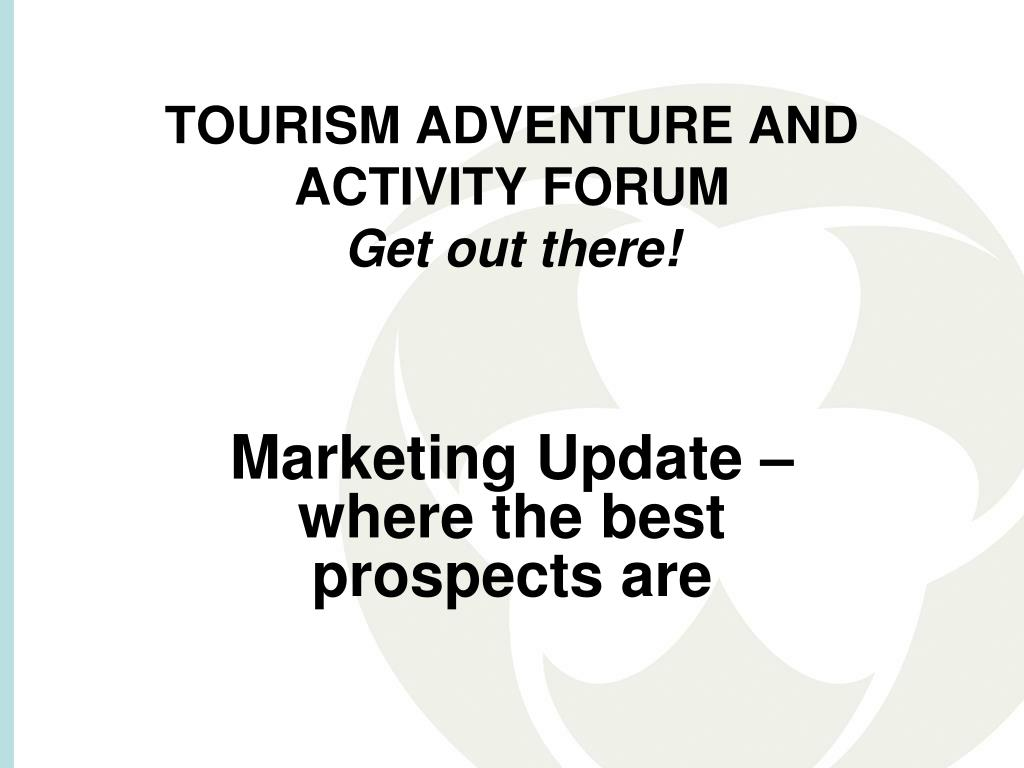 tourism adventure and activity forum get out there l.