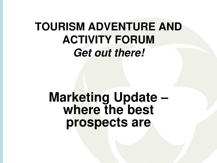 Tourism adventure and activity forum get out there