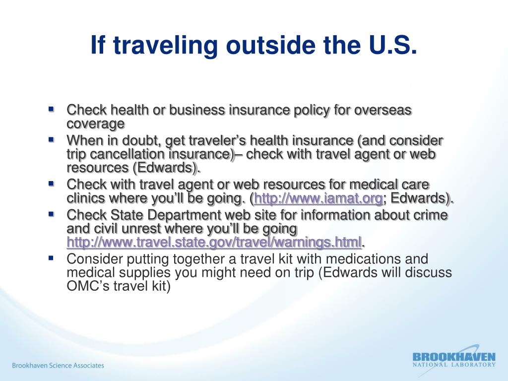 If traveling outside the U.S.