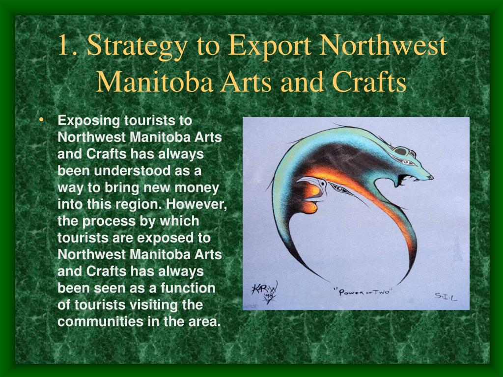 1. Strategy to Export Northwest Manitoba Arts and Crafts