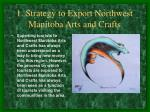 1 strategy to export northwest manitoba arts and crafts