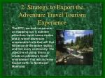 2 strategy to export the adventure travel tourism experience