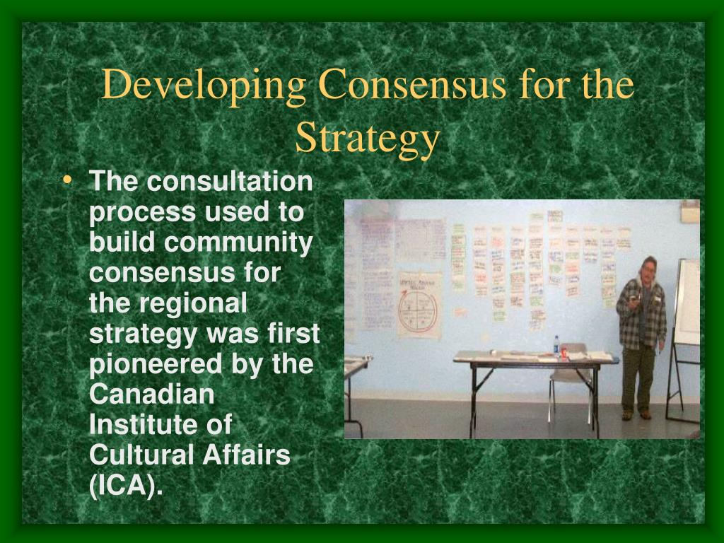 Developing Consensus for the Strategy