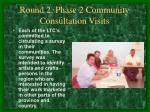round 2 phase 2 community consultation visits
