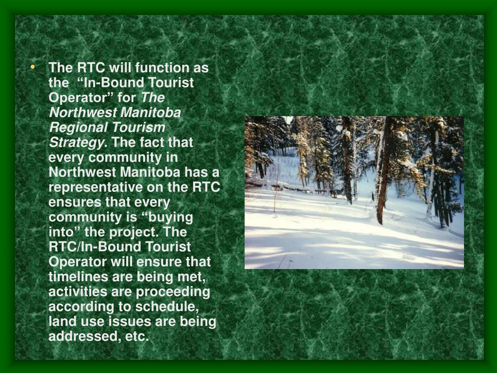 "The RTC will function as the  ""In-Bound Tourist Operator"" for"