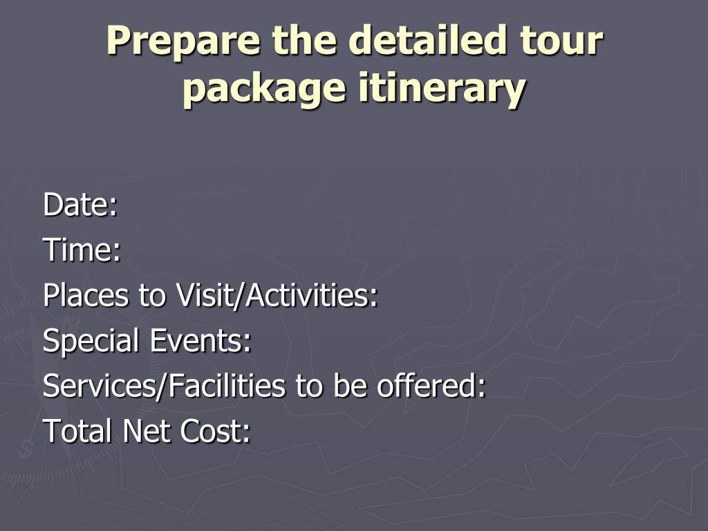 Prepare the detailed tour package itinerary
