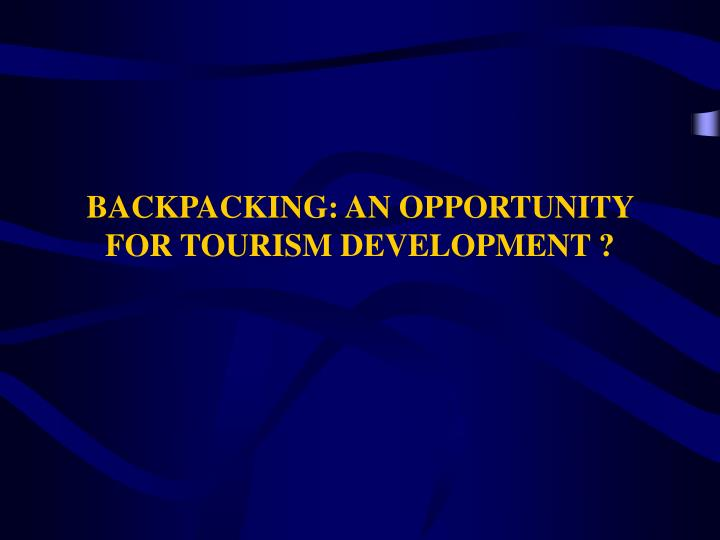 Backpacking an opportunity for tourism development