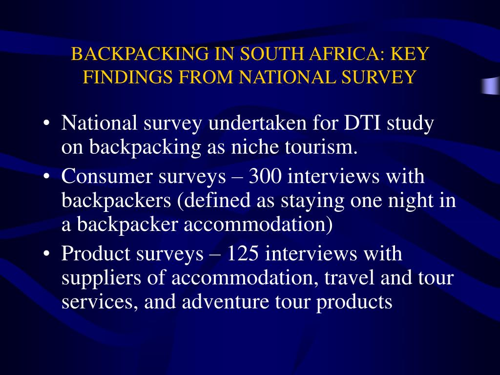 BACKPACKING IN SOUTH AFRICA: KEY FINDINGS FROM NATIONAL SURVEY