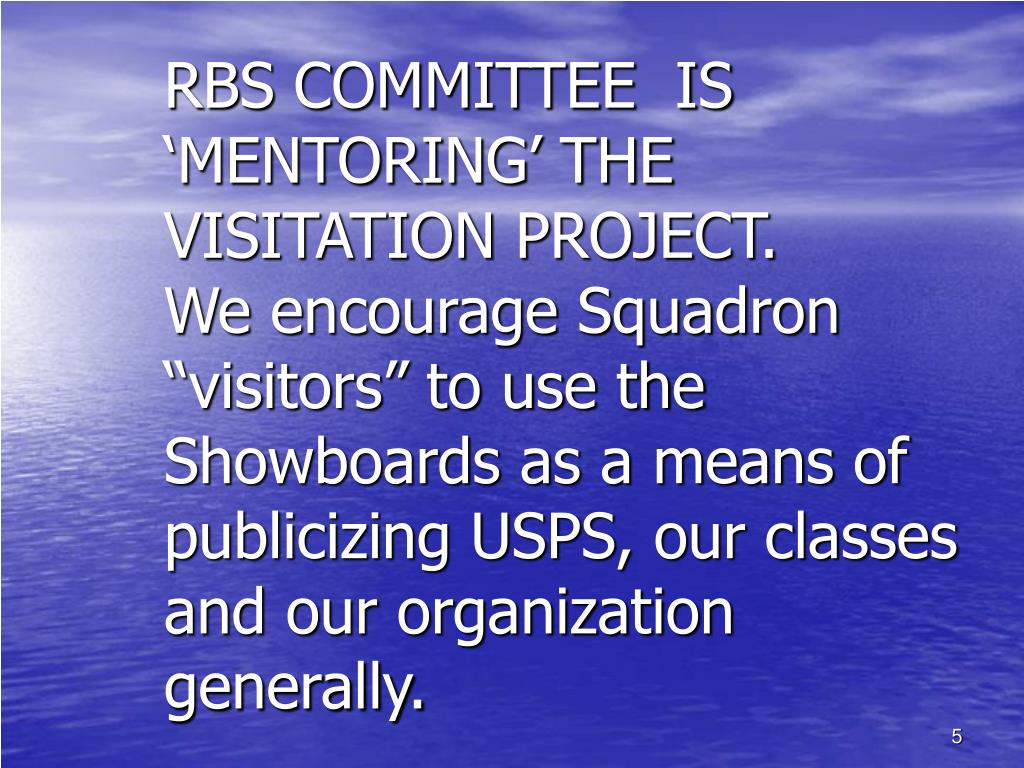 RBS COMMITTEE  IS 'MENTORING' THE VISITATION PROJECT.