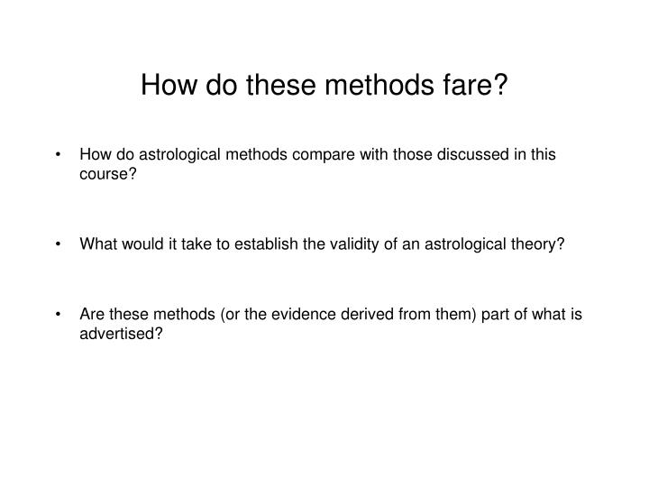 How do these methods fare