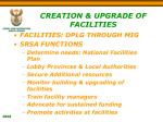 creation upgrade of facilities