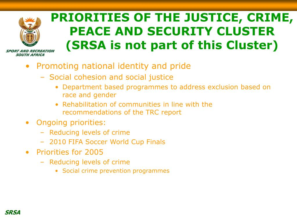 PRIORITIES OF THE JUSTICE, CRIME, PEACE AND SECURITY CLUSTER