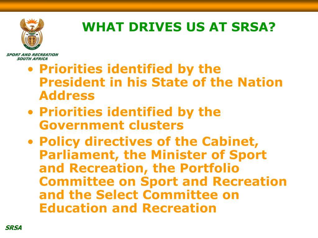 WHAT DRIVES US AT SRSA?