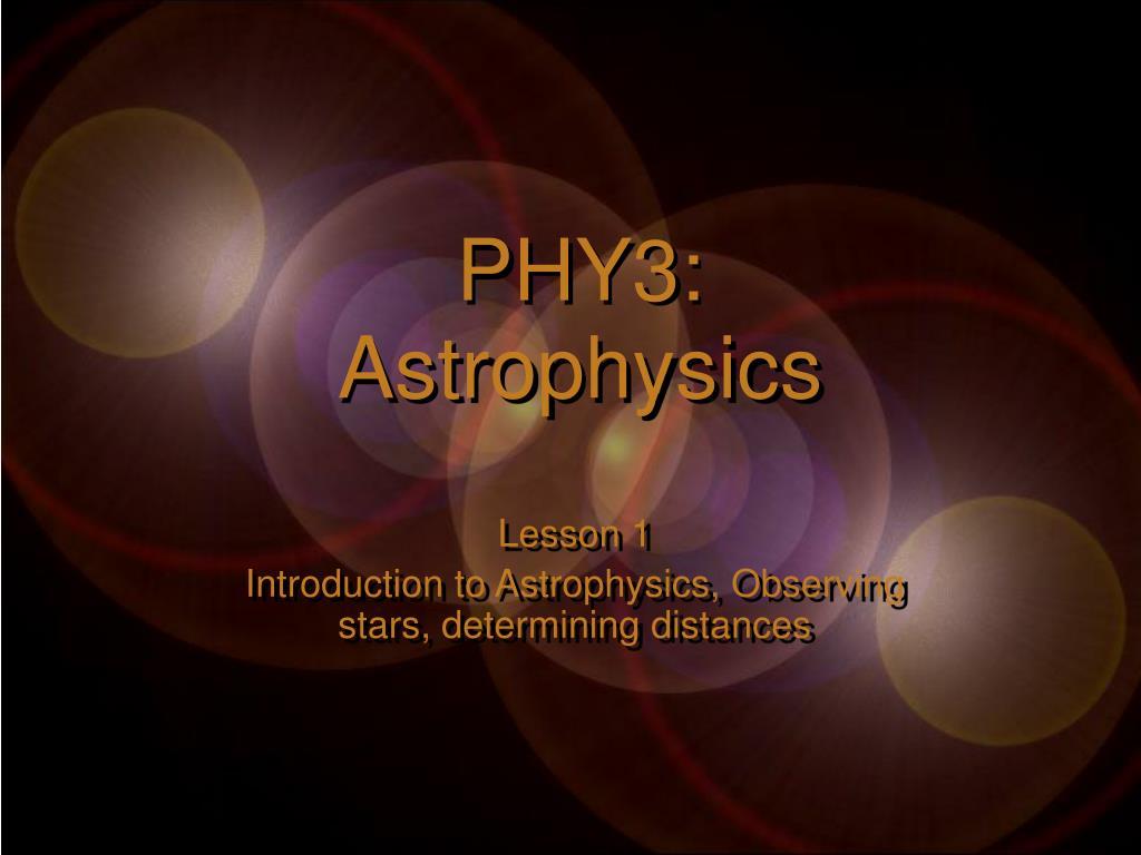 phy3 astrophysics l.