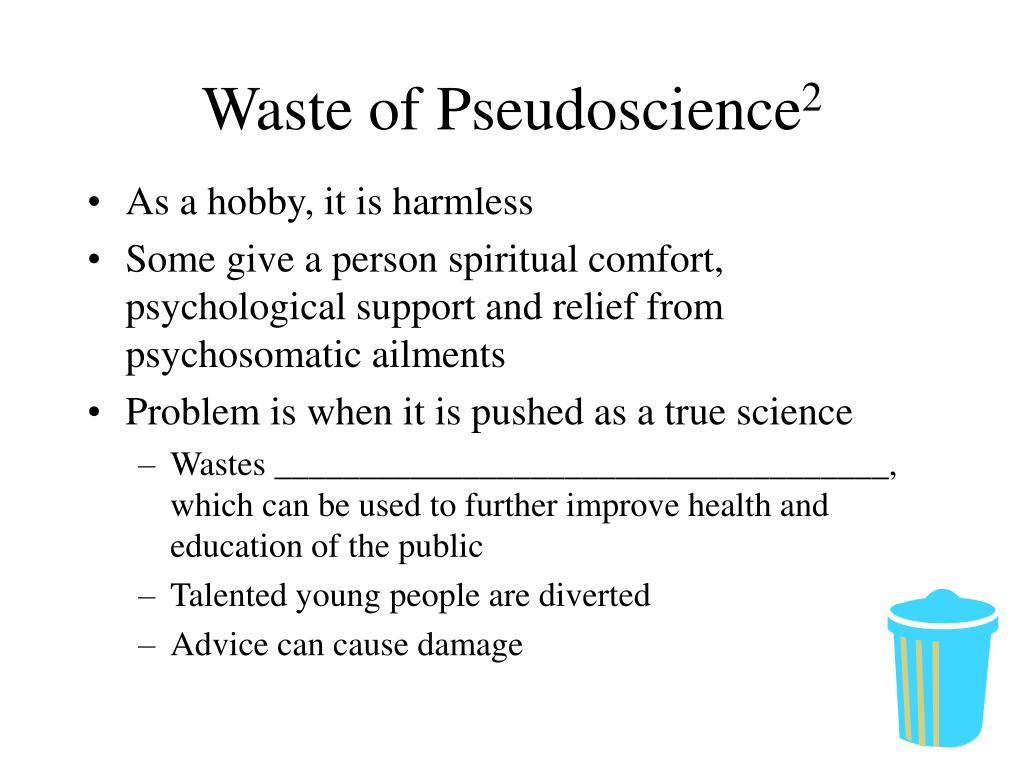 Waste of Pseudoscience