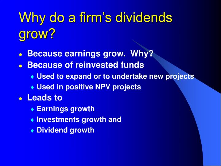 Why do a firm's dividends grow?