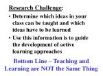 bottom line teaching and learning are not the same thing
