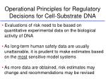 operational principles for regulatory decisions for cell substrate dna